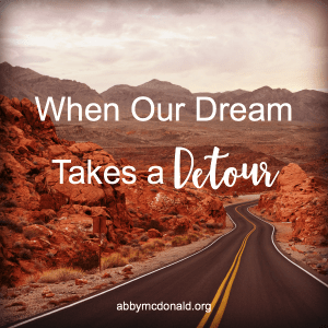 The One Thing to Remember When Our Dreams Take a Detour