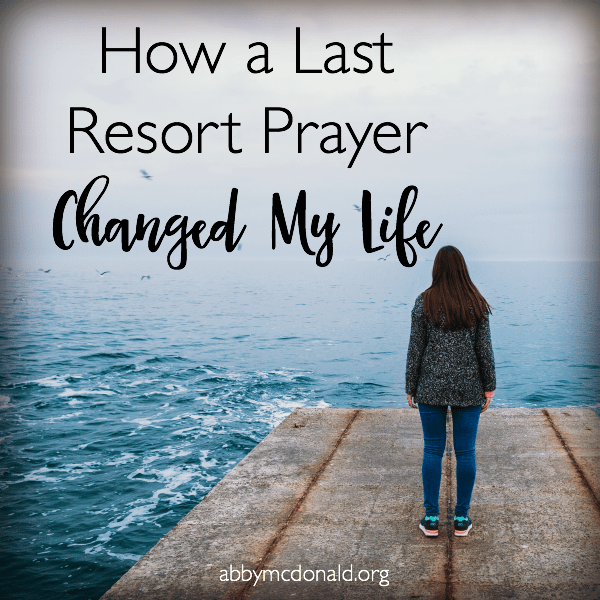A Last Resort Prayer Changed My Life {plus a giveaway}