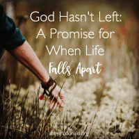 God Hasn't Left: A Promise for When Life Falls Apart