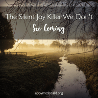 The Silent Joy Killer We Don't See Coming