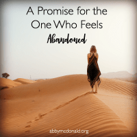 A Promise for the One Who Feels Abandoned