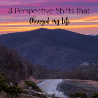 3 Perspective Shifts that Changed My Life