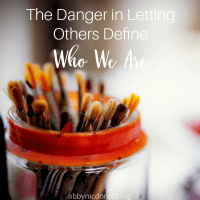The Danger in Letting Others Define Who We Are
