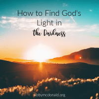 How to Find God's Light in the Darkness