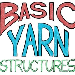 Basic Yarn Structures