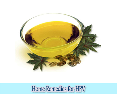 Castor Oil : Home Remedies for HPV