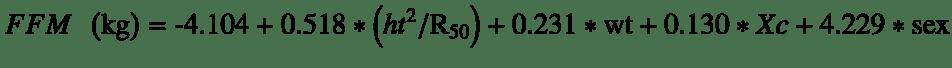 $$ FFM\kern0.5em \left(\mathrm{kg}\right)=\hbox{-} 4.104+0.518\ast \left({ht}^2/{\mathrm{R}}_{50}\right)+0.231\ast \mathrm{wt}+0.130\ast Xc+4.229\ast \mathrm{sex} $$