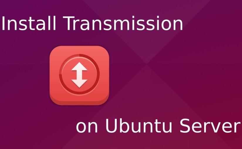 Ubuntu Transmission Kurulumu