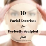 Facial Yoga- 10 Facial Exercises for a Perfectly Sculpted Face