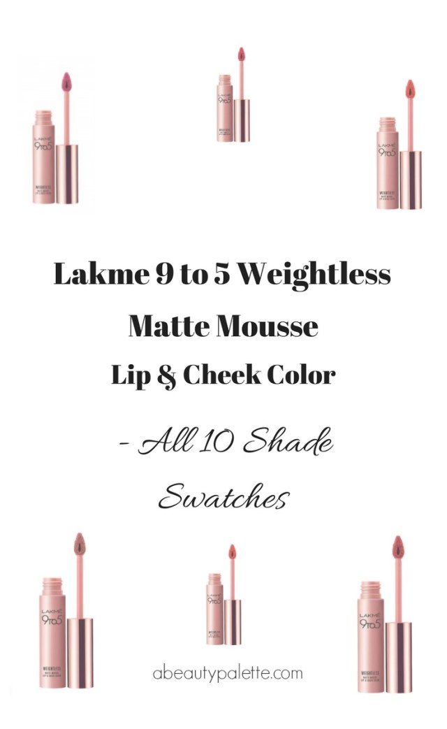 New Lakme 9 to 5 Weightless Matte Mousse Lip & Cheek Colors Shade Descriptions