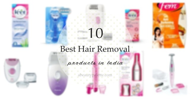 best hair removal products in india