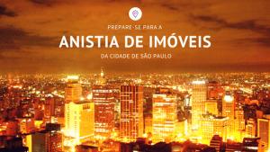 """Foto da cidade de São Paulo com o escrito """"prepare-se para a anistia de imóveis da cidade de São Paulo"""""""