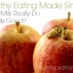 Does Milk Really Do A Body Good? {The Healthy Eating Made Simple Series}