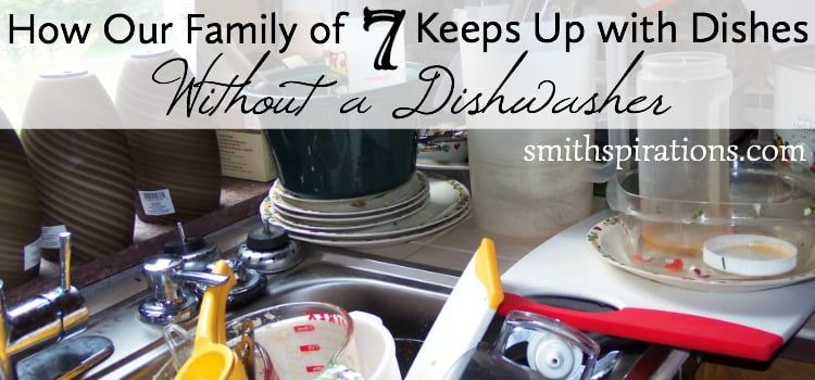 How our family of 7 keeps up with dishes