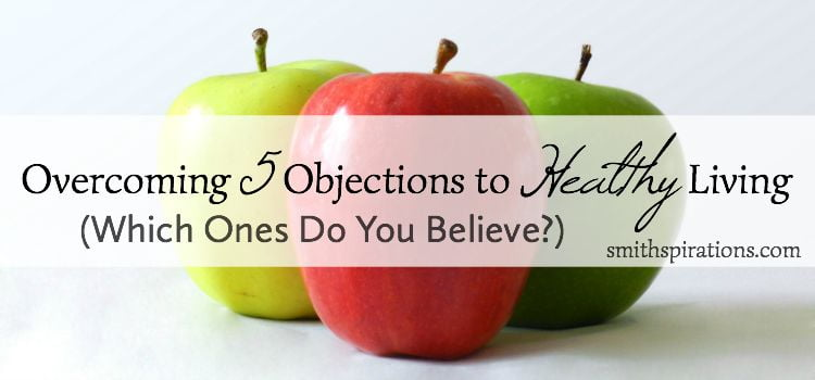 Overcoming 5 Objections to Healthy Living 2