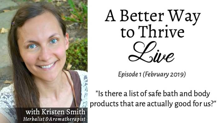 In this live video replay, Kristen answers the question: Are there safe and natural body care products that are good for us?