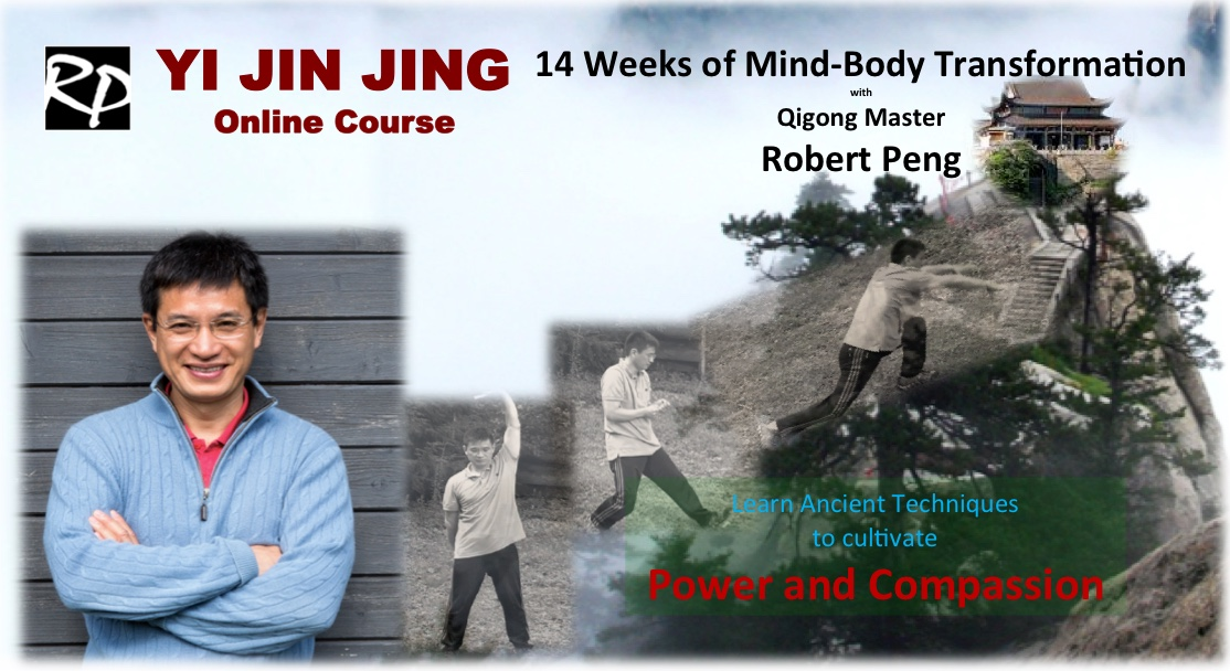 Robert Peng's Qi-Gong On-Line Course: Yi Jin Jing, Feb. 2 – May 10.  14 Weeks