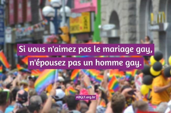 Si vous n'aimez pas le mariage gay, n'épousez pas un homme gay.