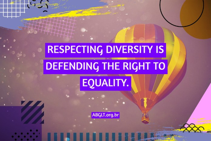 RESPECTING DIVERSITY IS DEFENDING THE RIGHT TO EQUALITY.