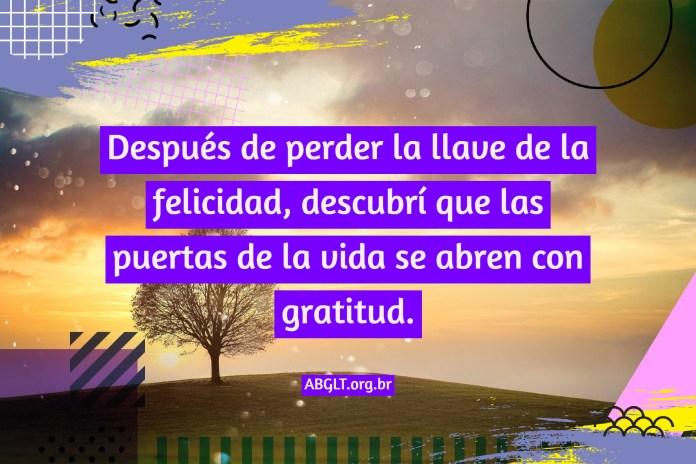 Después de perder la llave de la felicidad, descubrí que las puertas de la vida se abren con gratitud.