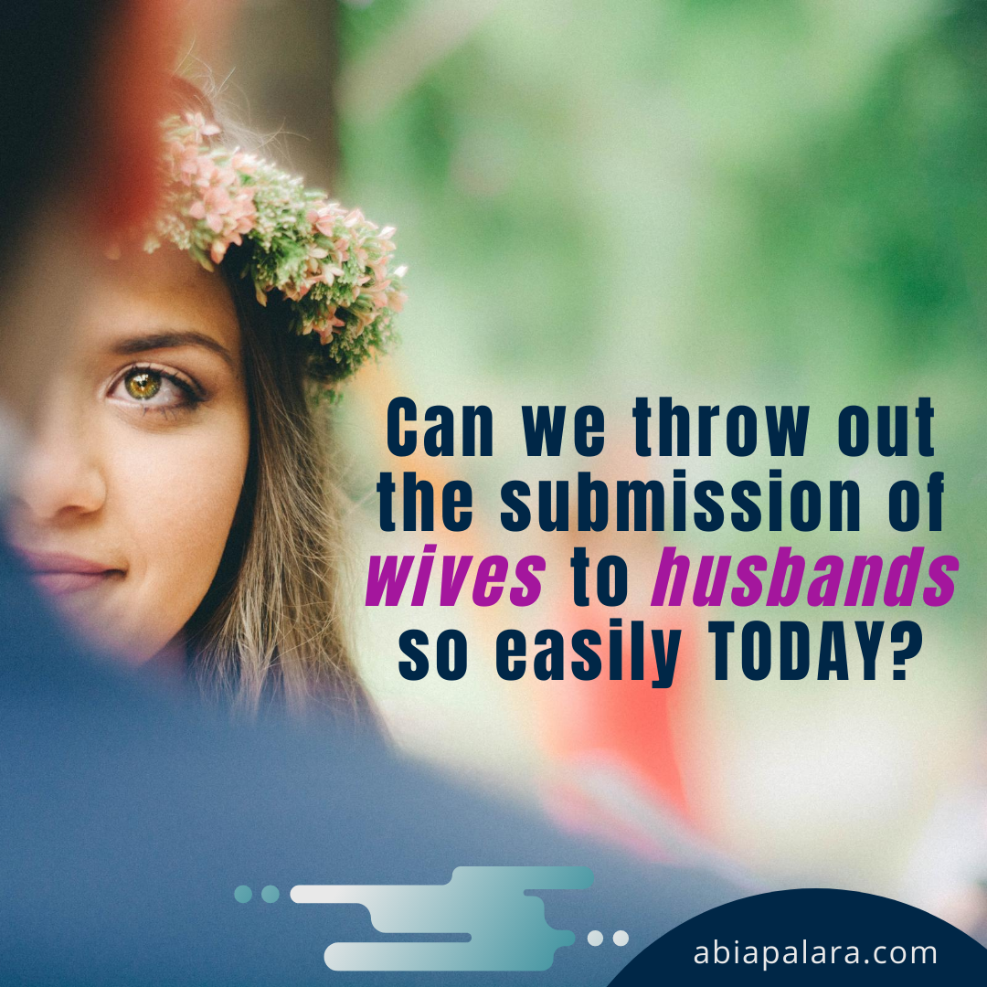 Can we throw out the submission of wives to husbands so easily today (8)