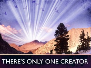 There's Only One Creator