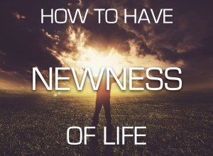 Newness of Life