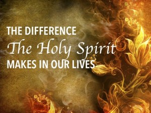 The Difference the Holy Spirit Makes