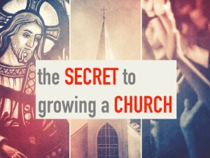 Secret to Growing a Church