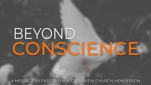 Beyond Conscience