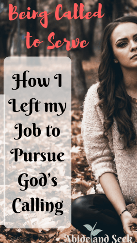 Being called to server how I left my job to pursue God's calling picture