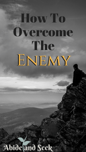 How To Overcome The Enemy