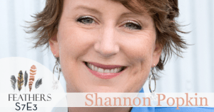 Feathers Season 7 Episode 3 with Shannon Popkin: Anger, Anxiety, and Control