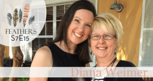 Feathers Season 7 Episode 15 with Diana Weimer: A Move of Faith