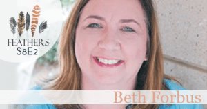 Feathers Season 8 Episode 2 with Beth Forbus: Infertility, Faith, and Full-Time Ministry