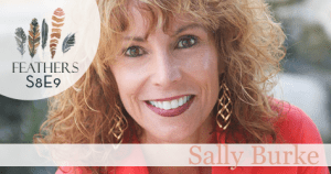 Feathers Season 8 Episode 9 with Sally Burke: Moms in Prayer