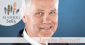 Feathers Season 9 Episode 5 with James Barnett: Business, Ministry, and Jesus at DaySpring