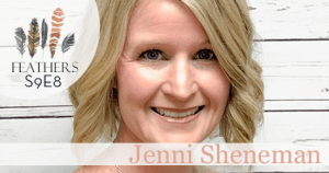 Feathers Season 9 Episode 8 with Jenni Sheneman: New Paths and Provision