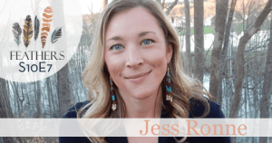 Feathers Season 10 Episode 7 with Jess Ronne: Heartbreak and Healing