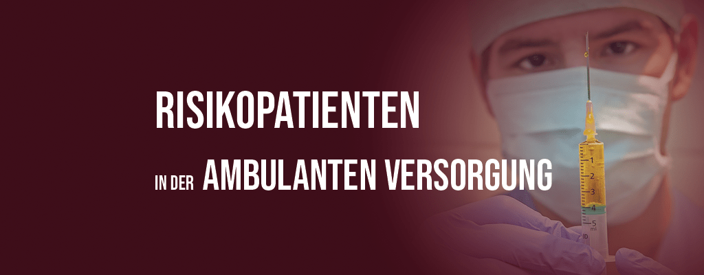 Risikopatienten in der ambulanten Versorgung