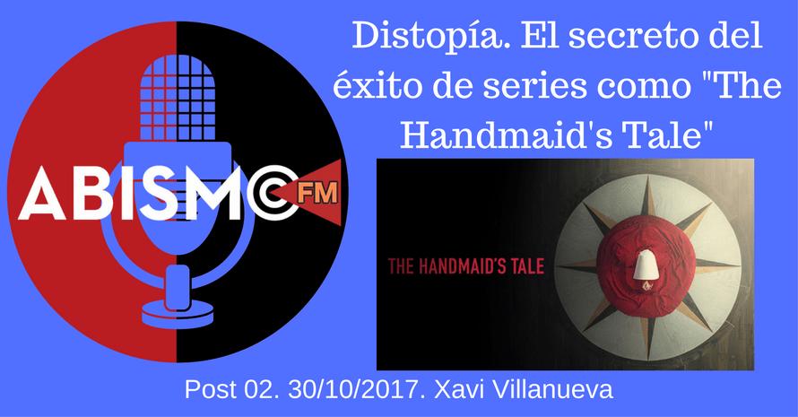 """Distopía. El secreto del éxito de series como """"The Handmaid's Tale"""""""