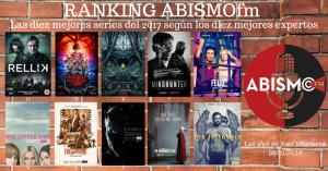 RANKING ABISMOfm. Las diez mejores series del 2017 según los diez mejores expertos