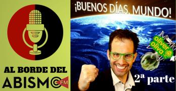 """OLIVER OLIVA de """"Buenos Días Mundo"""" AL BORDE DEL ABISMO (2a parte)"""