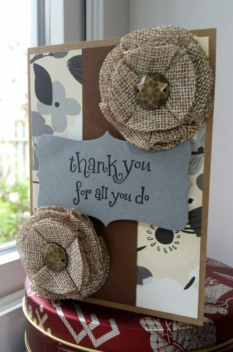 A Bit Of Glue & Paper - handmade thank you card embellished with burlap flowers, stamped with thank you for all you do, neutral colours; Freshly Made Sketches 284 #FMS284 - Vancouver BC