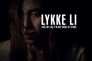 Lykke Li Love Me Like I'm Not Made Of Stone