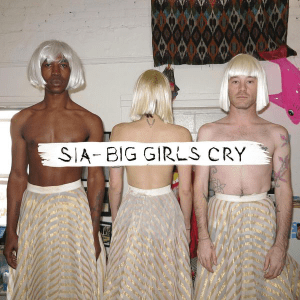 Sia Big Girls Cry