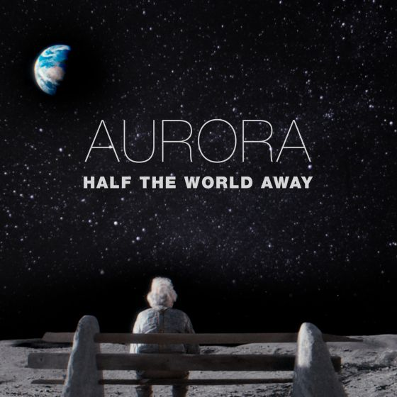 AURORA Half The World Away