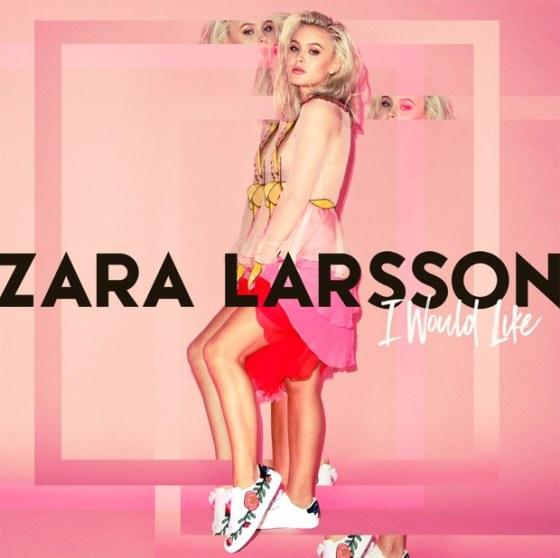 zara-larsson-i-would-like