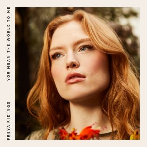 freya ridings you mean the world to me