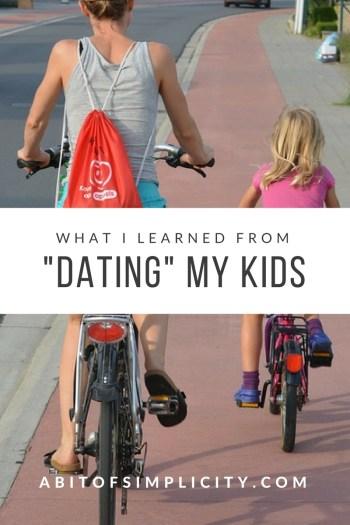 Every parent knows the importance of spending time with their children, but how do you do that successfully? The lessons I've learned from dating my kids. www.abitofsimplicity.com